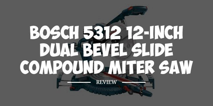 Bosch 5312 Review