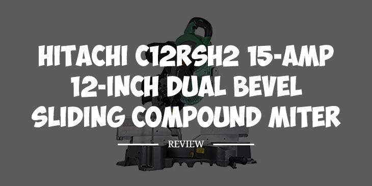 hitachi c12RSH2 review