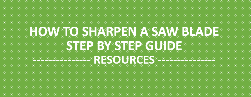 How to Sharpen a Saw Blade - Step By Step Guide