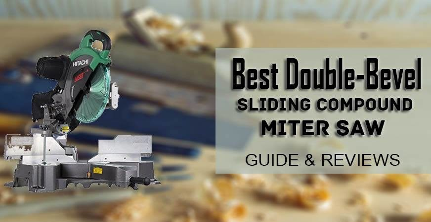 best double-bevel sliding compound miter saws