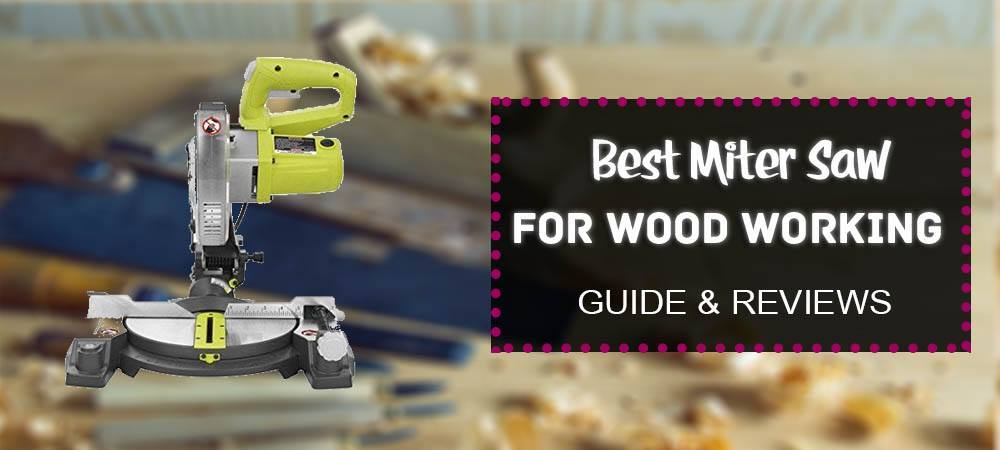 best miter saw for wood working