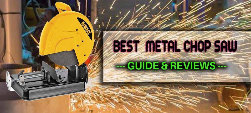 Best Metal Chop Saws for 2019: Reviews, Comparison & Buying