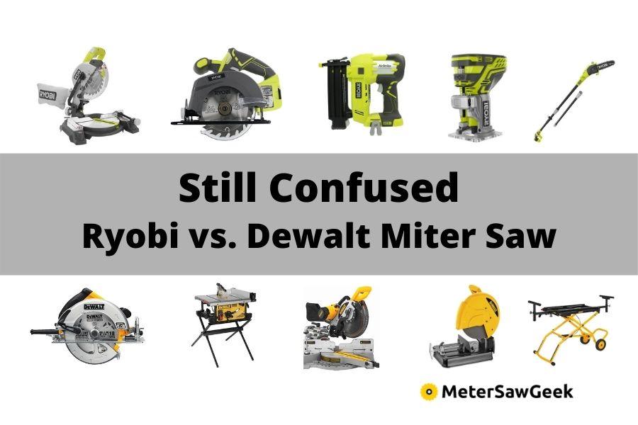 Ryobi vs Dewalt Miter Saw